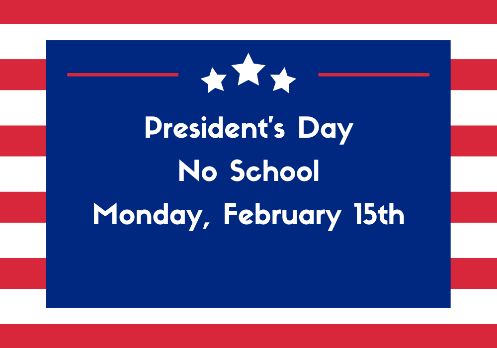 No School - Monday, February 15
