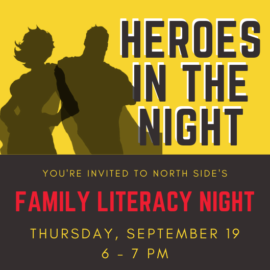 Heroes in the Night Family Literacy Night: Thursday, September 19th from 6-7pm